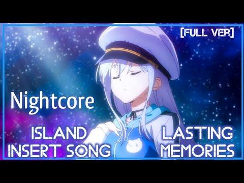 Nightcore Lasting Memories(Insert Song/Ost Island)Full Song