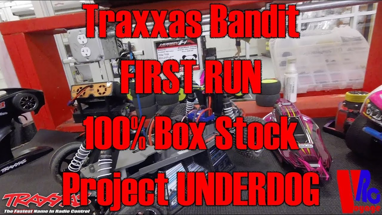 Traxxas Bandit 1st Drive 100 Box Stock Project Underdog Youtube