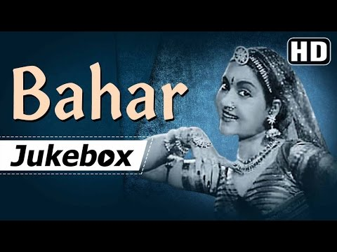 All Songs Of Bahar {1951} {HD}  Vyjayanthimala  Karan Dewan  Old Hindi Songs