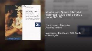 Monteverdi: Quinto Libro dei Madrigali - 18. E così a poco a poco