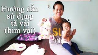 Hướng dẫn cách sử dụng tã vải (bỉm vải) cho bé
