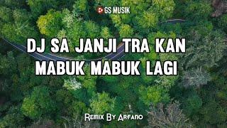 Download DJ Sa Janji Tra Kan Mabuk Mabok Lagi Remix TikTok (Lirik)