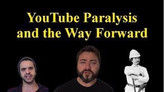 YouTube Paralysis....