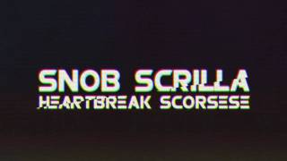 Snob Scrilla - Heartbreak Scorsese (96 Bulls Remix)