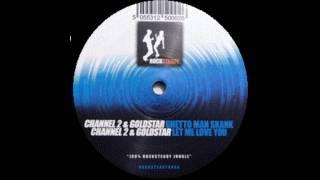Channel 2 amp; Goldstar  Let Me Love You