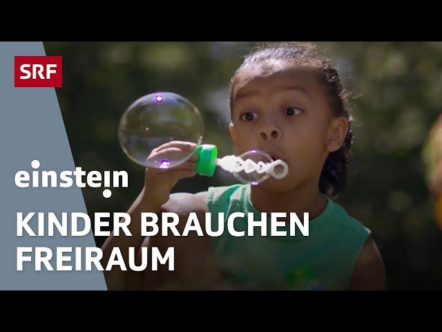 Achtung Helikopter-Eltern: Warum Kinder mehr in der Natur & alleine spielen sollten   SRF Einstein