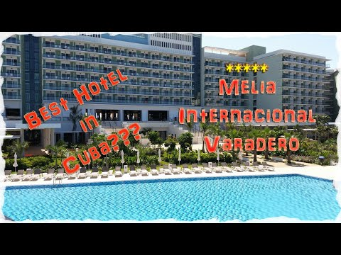 Melia International Varadero. New Luxury Hotel In Cuba🇨🇺