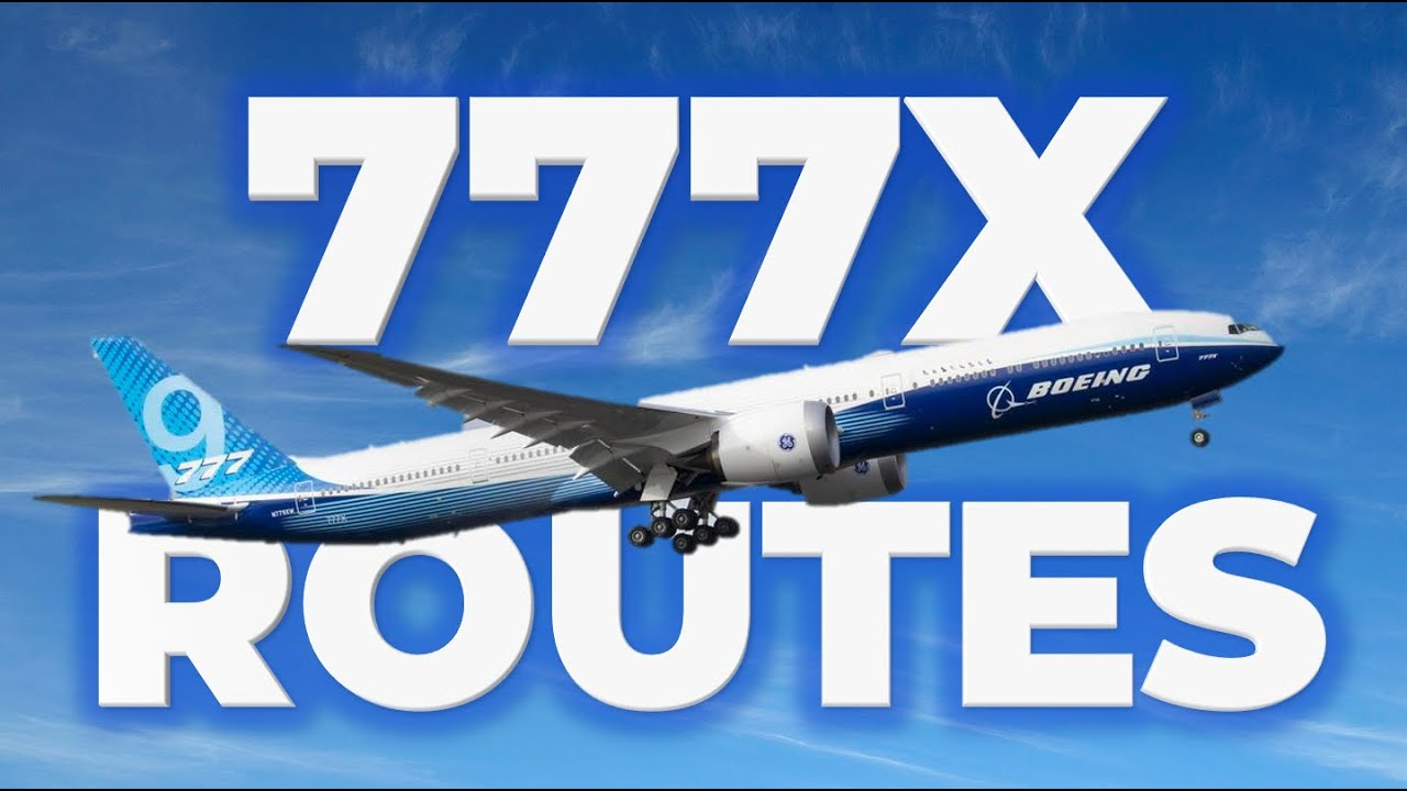 Routes That The Boeing 777X Could Fly