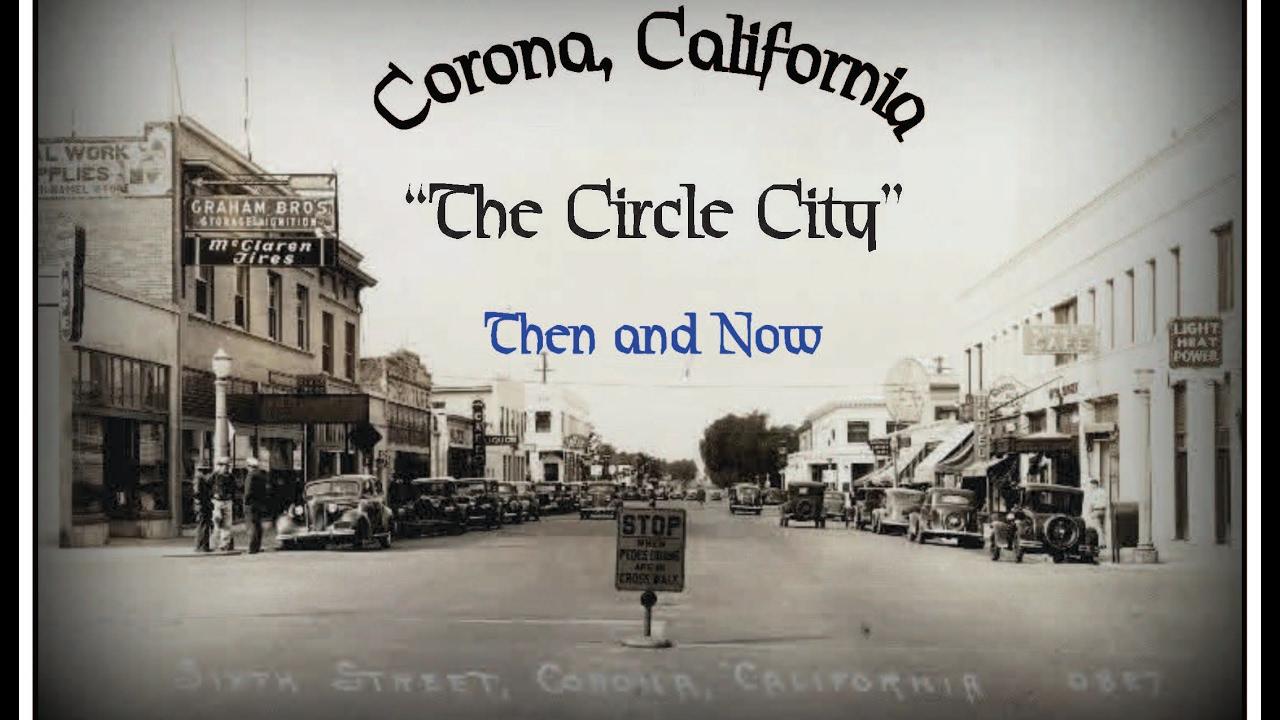 Corona California Then Now Video Youtube