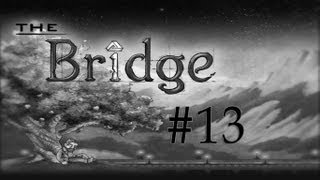 The Bridge - Walkthrough - Part 13 - The Inversion (PC) [HD]