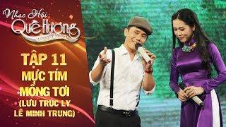 Nhạc hội quê hương   tập 11: Mực tím mồng tơi - Lưu Trúc Ly, Lê Minh Trung