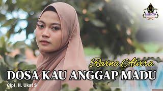 DOSA KAU ANGGAP MADU ( Jonny Iskandar) - REVINA ALVIRA (Cover Dangdut)