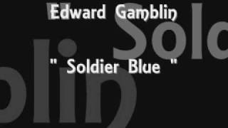 Edward Gamblin - Soldier Blue