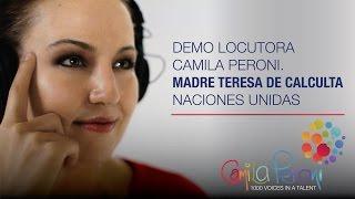 Demo Locutora Camila Peroni. Madre Teresa de Calculta Naciones Unidas Thumbnail