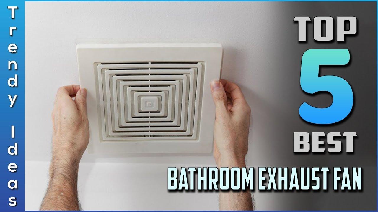 Top 5 Best Bathroom Exhaust Fans Review, Best Bathroom Ventilation Fan