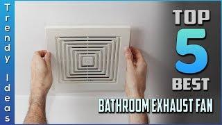Top 5 Best Bathroom Exhaust Fans Review in 2020