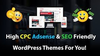 High CPC Adsense and SEO Friendly Free Wordpress Themes For You