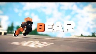 Intro - Bear (V2 IS OUT!)