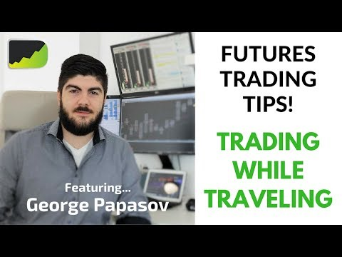 George Papasov: Professional Futures Trading Tips & Trading While Traveling