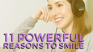 Video 11 Powerful Reasons To Smile download MP3, 3GP, MP4, WEBM, AVI, FLV Agustus 2018