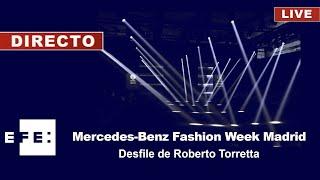 Mercedes Benz Fashion Week Madrid  Desfile de Roberto Torretta