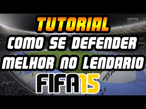 [Tutorial] Fifa 15 Como Defender no Lendário