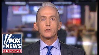 Gowdy: New House investigations of Trump are 'all about 2020'