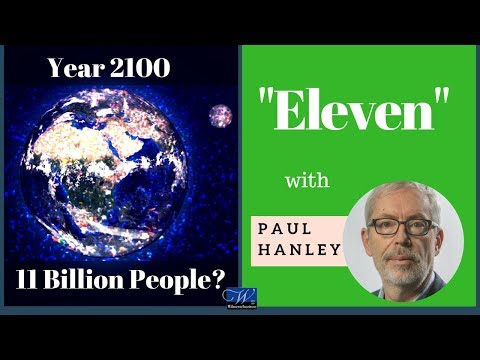"Paul Hanley -""Eleven"" Presentation  | Future of Global Population Growth| EDITED"