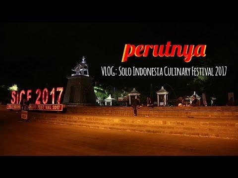 [Perutnya] Food Vlog #002 Kulineran di Solo Indonesia Culinary Festival 2017 | #kulinersolo