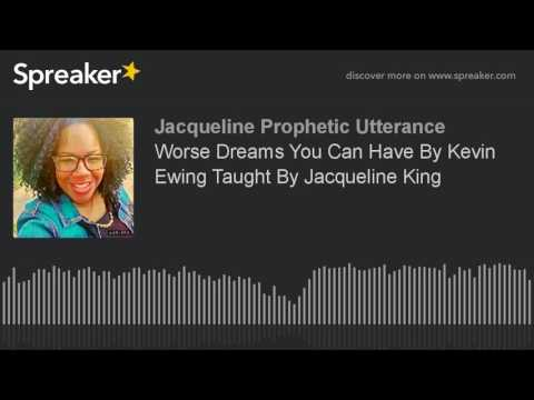 Worse Dreams You Can Have By Kevin Ewing Taught By Jacqueline King
