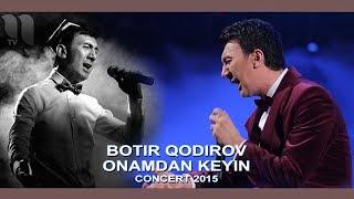Скачать Botir Qodirov Onamdan Keyin Ботир Кодиров Онамдан кейин Concert 2015