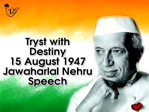nehru tryst with destiny Full text and introduction to jawaharlal nehru's 'a trust with dignity' speech, delivered  great speeches of the 20th century a tryst with destiny.