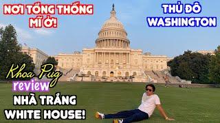 Khoa Pug Review Nhà Trắng Nơi Tổng Thống Mỹ Ở Thủ Đô Washington DC!  Khói Lửa Điện Capitol!