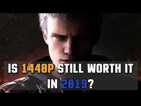 Is 1440p Still Worth It In 2019?