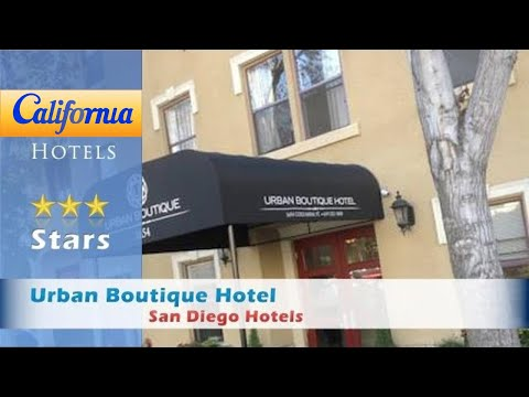 Urban Boutique Hotel, San Diego Hotels - California