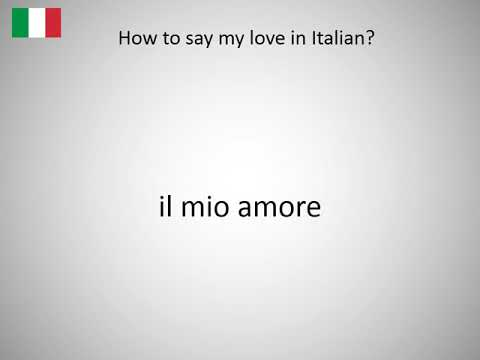 How To Say My Love In Italian Youtube