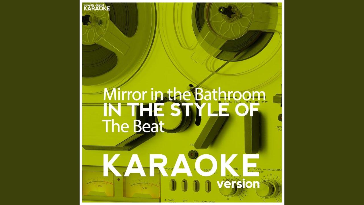 Mirror In The Bathroom Style Of Beat Karaoke Version