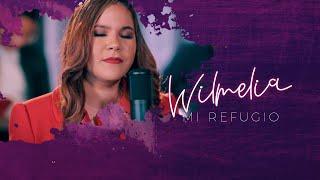 Wilmelia | Mi Refugio | Video Oficial