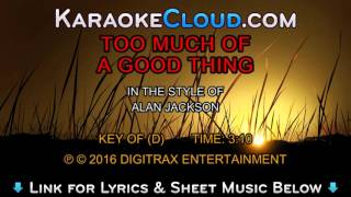 Alan Jackson - Too Much Of A Good Thing Is A Good Thing (Backing Track)