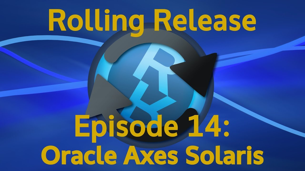 Oracle Axes Solaris - Rolling Release #14