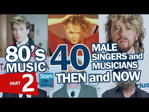 80's Music : 40 Male Singers And Musicians Nowadays | Pop Stars And Rockstars Then And Now