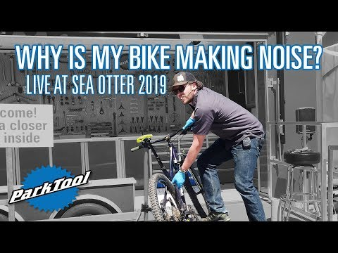 Why is My Bike Making Noise? | Shop Talk Live from Sea Otter 2019