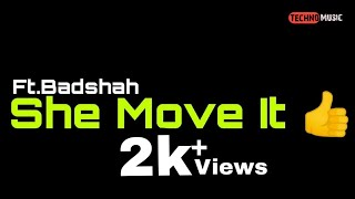 TM : She Move It Like | Badshah | #technomusic7