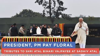 President, PM pay floral tributes to Shri Atal Bihari Vajpayee at Sadaiv Atal