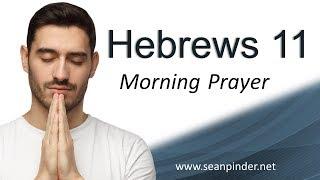FROM TRAGEDY TO TRIUMPH - HEBREWS 11 - MORNING PRAYER