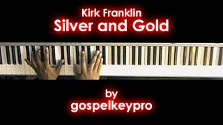 Kirk Franklin: Silver and Gold piano