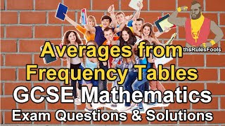 Averages from Frequency Tables (Estimated Mean, Median) - GCSE Maths Exam Questions