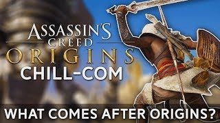 What's The Future of Assassin's Creed After AC Origins? | Chill-Com