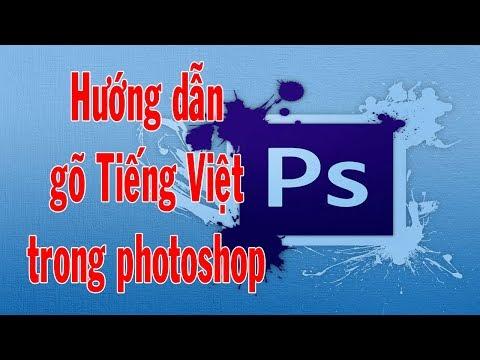 Hướng dẫn gõ tiếng Việt trong photoshop thành công