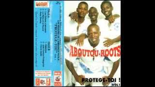 ABOUTOU ROOTS (Protège-Toi - 1997)  B03- Chérie Gadie